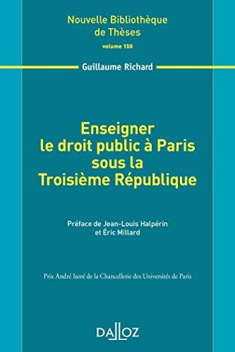 Enseigner le droit public à Paris sous la Troisième République. Volume 150