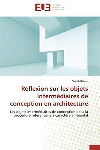 Réflexion sur les objets intermédiaires de conception en architecture: Les objets intermédiaires de conception dans la procédure référentielle à caractère ambiantal -