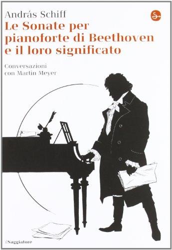 Le sonate per pianoforte di Beethoven e il loro significato