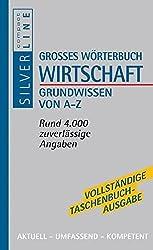 Grosses Wörterbuch Wirtschaft: Grundwissen von A - Z (Compact SilverLine)