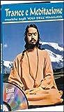 Trance e meditazione. Musiche degli yogi dell'Himalaya. Con CD Audio
