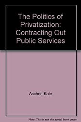 The Politics of Privatization: Contracting Out Public Services