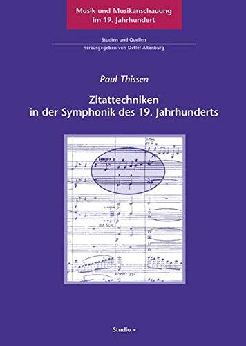 Zitattechniken in der Symphonik des 19. Jahrhunderts (Musik und Musikanschauung im 19. Jahrhundert)