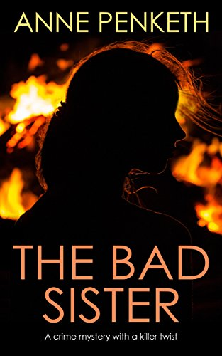THE BAD SISTER a crime mystery with a killer twist by [PENKETH, ANNE]