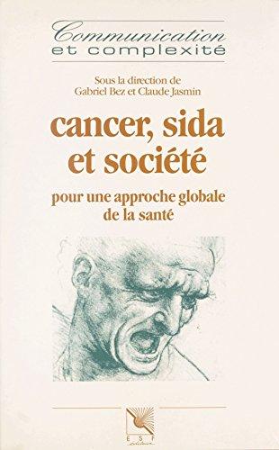 Cancer, sida et société : pour une approche globale de la santé