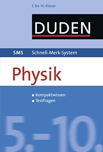 SMS Physik 5.-10. Klasse (Duden SMS - Schnell-Merk-System)