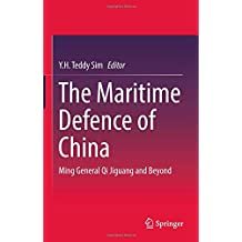 The Maritime Defence of China: Ming General Qi Jiguang and Beyond