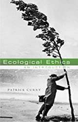 Ecological Ethics: An Introduction by Patrick Curry (2005-11-24)