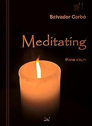 Meditating: Piano album (English Edition)