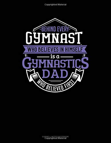 Behind Every Gymnast Who Believes In Himself Is A Gymnastics Dad Who Believed First: Cornell Notes Notebook por Jeryx Publishing