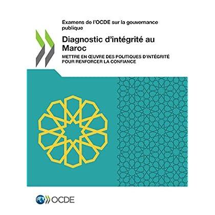 Diagnostic d'intégrité au Maroc: Mettre en oeuvre des politiques d'intégrité pour renforcer la confiance (Gouvernance)
