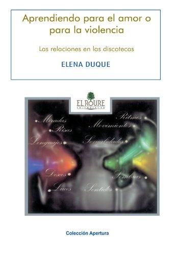 Aprendiendo Para El Amor O Para La Violencia (Apertura) por Elena Duque