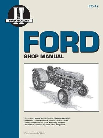 Ford Shop Manual: Models 3230, 3430, 3930, 4630, 4830/Fo-47