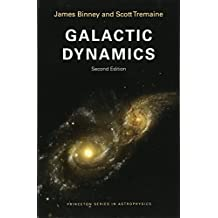 Galactic Dynamics: Second Edition (Princeton Series in Astrophysics)