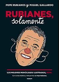 Rubianes, solamente: Los mejores monólogos ilustrados, nene par Pepe Rubianes