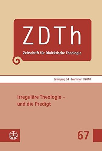 Irreguläre Theologie – und die Predigt (Zeitschrift für Dialektische Theologie (ZDTh))