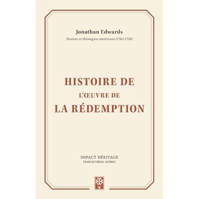 Histoire de l'œuvre de la rédemption (The History Of The Work Of Redemption)