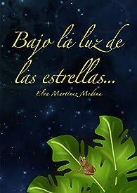 Bajo la luz de las estrellas par  Elva Martínez Medina