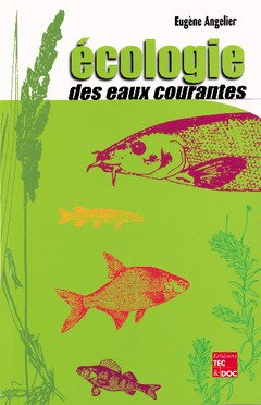 Ecologie des eaux courantes par Eugène Angelier