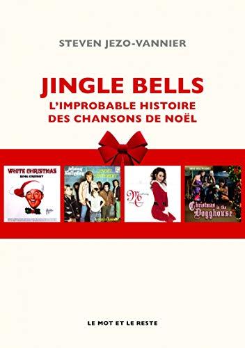Jingle Bells : L'improbable histoire des chansons de Noël