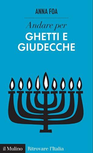 Andare per ghetti e giudecche (Ritrovare L'Italia) por Anna Foa