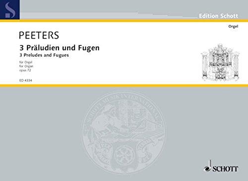 Preludien & Fugen(3) Opus 72 Orgue
