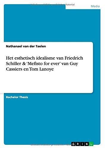 Het esthetisch idealisme van Friedrich Schiller & 'Mefisto for ever' van Guy Cassiers en Tom Lanoye (Dutch Edition) by van der Taelen, Nathanael (2009) Paperback