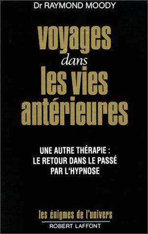 Voyages dans les vies antérieures par Charles Perry, Richard Moody