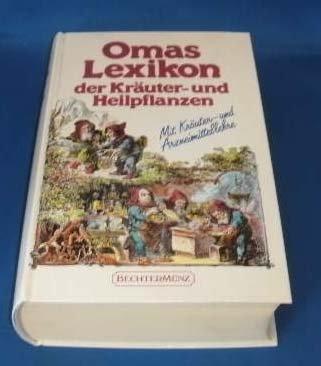 Omas Lexikon der Kräuter und Heilpflanzen