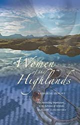 [Women of the Highlands] (By: Katharine Stewart) [published: March, 2011]