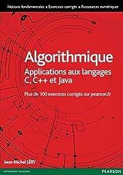 Algorithmique : Applications aux langages C, C++ et Java - Plus de 100 exercices corrigés sur pearson.fr
