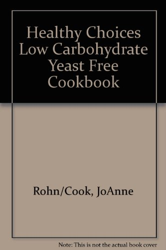 healthy-choices-low-carbohydrate-yeast-free-cookbook