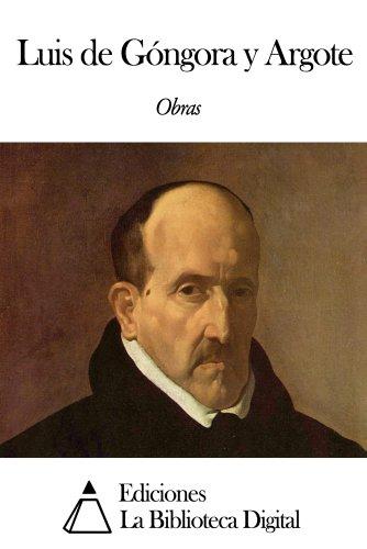 Obras de Luis de Góngora y Argote (Spanish Edition)