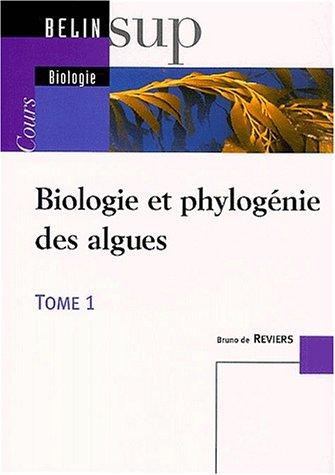 Biologie et phylogénie des algues, tome 1 : Cours