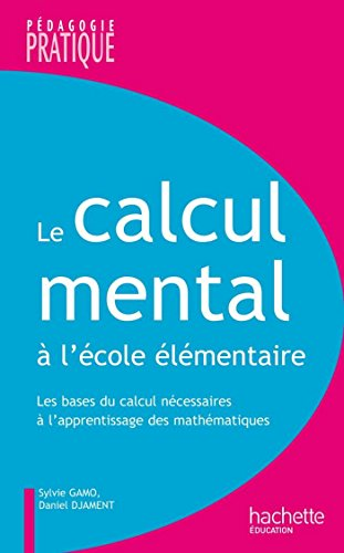 Le calcul mental à l'école élémentaire (Pédagogie pratique)