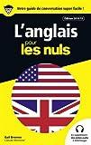 Guide de conversation Anglais pour les Nuls, 3e édition - First - 01/02/2018