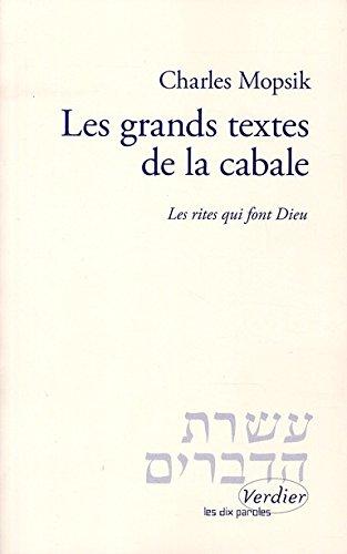 Les Grands Textes de la cabale : Les rites qui font Dieu par Charles Mopsik