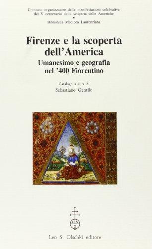 Firenze e la scoperta dell'America. Umanesimo e geografia nel '400 fiorentino
