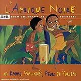 L'Afrique noire - Comptines, danses et berceuses