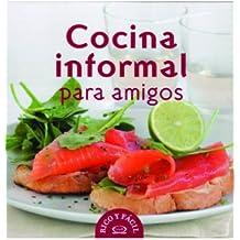 COCINA INFORMAL PARA AMIGOS (Rico Y Facil/ Delicious and Easy)