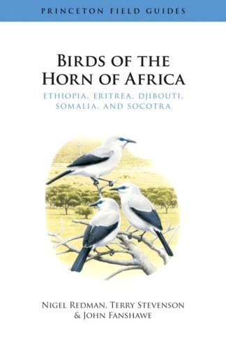 Birds of the Horn of Africa: Ethiopia, Eritrea, Djibouti, Somalia, and Socotra (Princeton Field Guides) by Redman, Nigel, Stevenson, Terry, Fanshawe, John (2009) Paperback