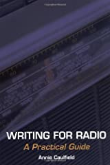 Writing for Radio: A Practical Guide Paperback