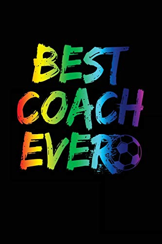 Best Coach Ever: Soccer Coach Notebook Gift V36 (Soccer Books for Kids) por Dartan Creations