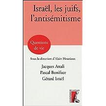 Israël, les juifs, l'antisémitisme
