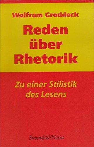 Reden über Rhetorik: Zu einer Stilistik des Lesens (Nexus)
