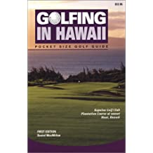 Golfing in Hawaii: The Complete Guide to Hawaii's Golf Facilities