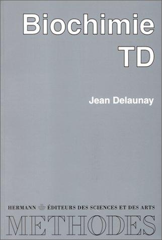 Biochimie : T.D, 2e édition revue corrigée et augmentée