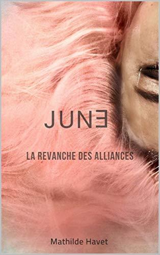 Couverture du livre JUNE II: La Revanche des Alliances