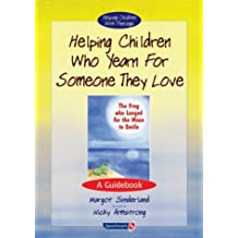 1: Helping Children Who Yearn for Someone They Love: A Guidebook (Helping Children with Feelings)