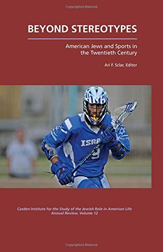 Beyond Stereotypes:American Jews and Sports in the Twentieth Century (Annual Review of the Casden Institute for the Study of the Jewish Role in American Life) Paperback December 15, 2014